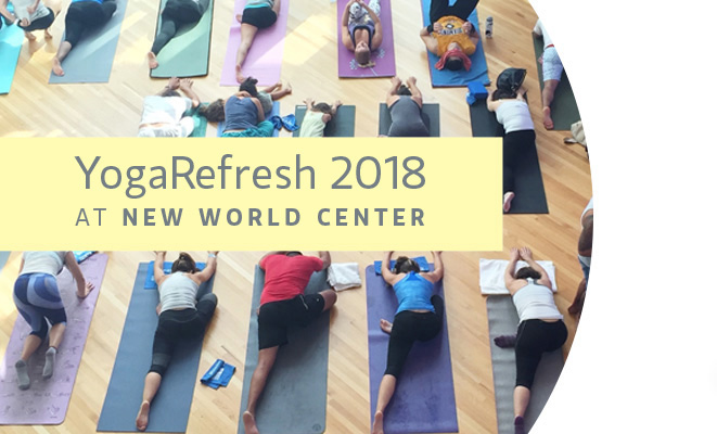 YogaRefresh at New World CEnter