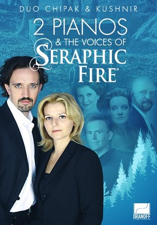 Dranoff 2 Piano and the Voices of Seraphic Fire